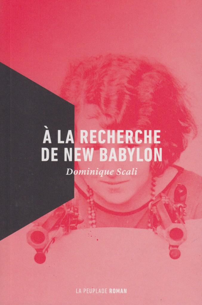 """alt=""""À la recherche de New Babylon-dominique scali"""""""