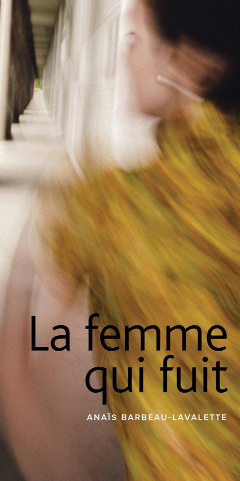 """alt=""""la-femme-qui-fuit-anais-barbeau-lavalette"""""""