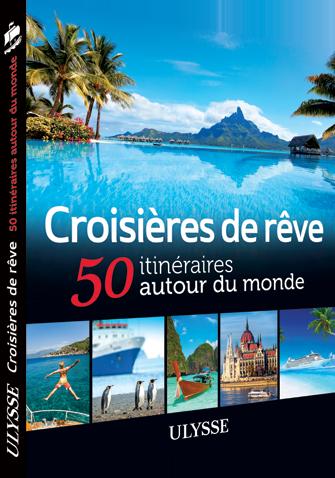 """alt=""""croisieres-de-reve-50-itineraires-selon-vos-envies-ulysse"""""""