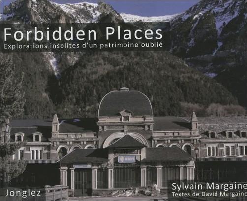 """alt=""""forbidden-places-explorations-insolites-d-un-patrimoine-oublie"""""""