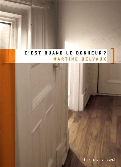 """alt=""""c'est-quand-le-bonheur-martine-delvaux"""""""