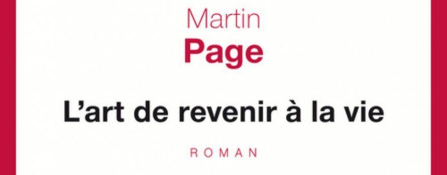 "alt=""art-de-revenir-vie-martin-page"""