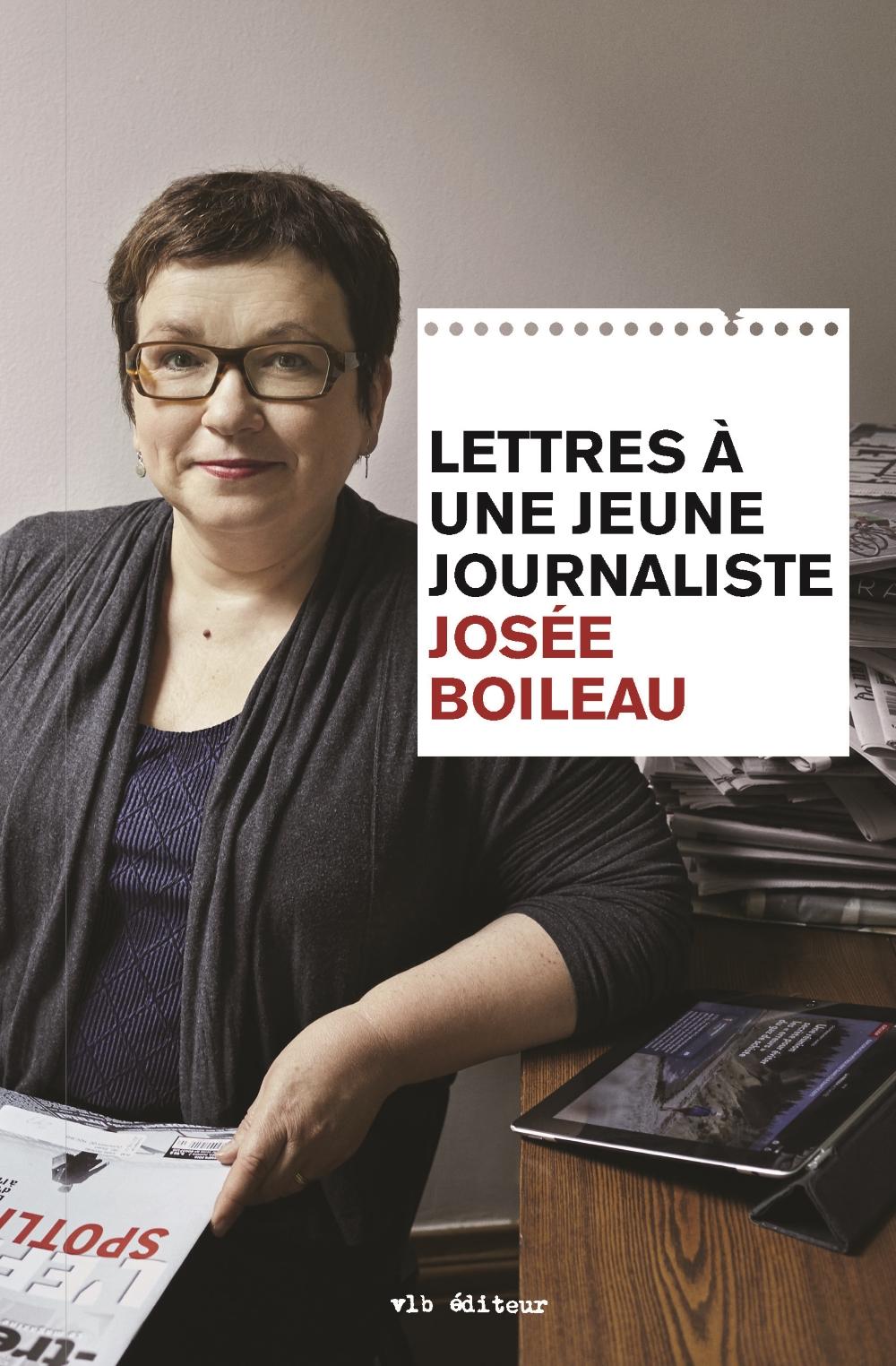 Lettres à une jeune journaliste, Josée Boileau