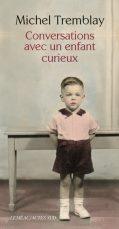 """alt=""""conversations-avec-un-enfant-curieux-michel-tremblay"""""""