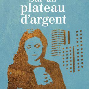 """alt=""""sur-un-plateau-argent-sophie-berube"""""""
