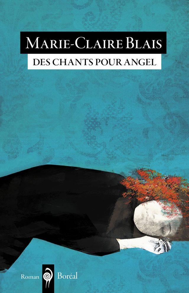 """alt=""""des-chants-pour-Angel-marie-claire-blais"""""""