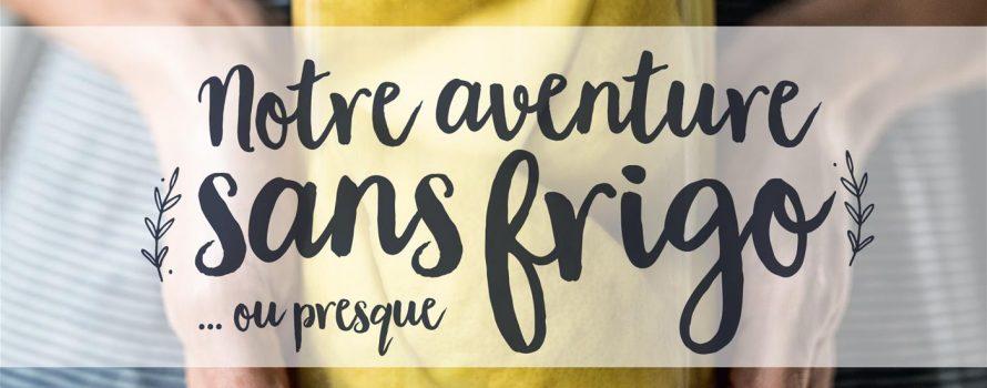 "alt=""notre-aventure-sans-frigo"""