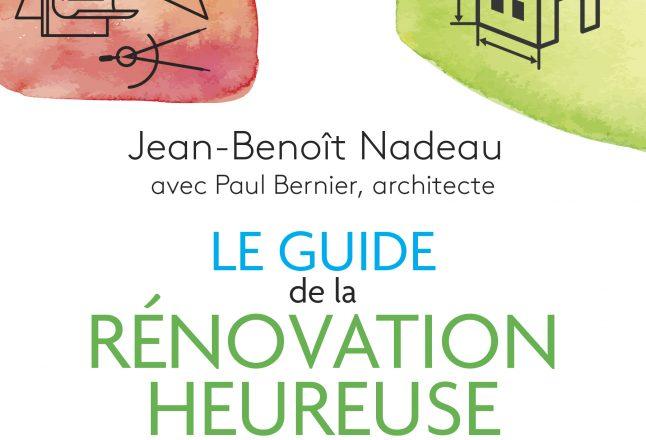 le guide de la r novation heureuse de jean beno t nadeau avec paul bernier architecte avenues. Black Bedroom Furniture Sets. Home Design Ideas