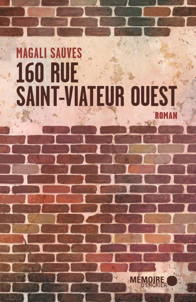 «160 rue Saint-Viateur Ouest» est le troisième roman de Magali Sauves