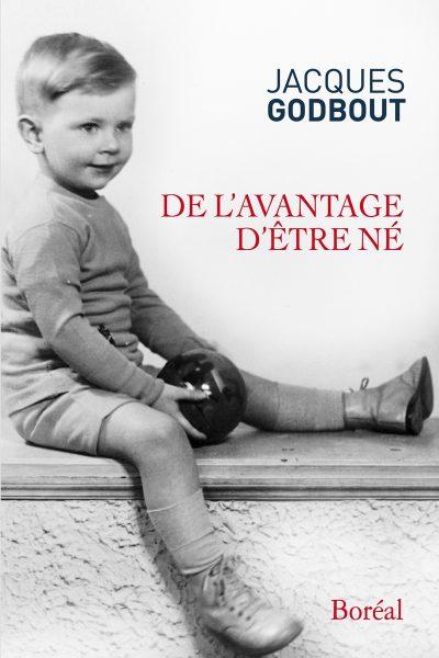 """alt=""""De-lavantage-dêtre-né-Jacques-Godbout"""""""