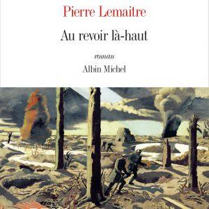 """alt=""""au-revoir-la-haut-pierre-lemaitre-1000"""""""