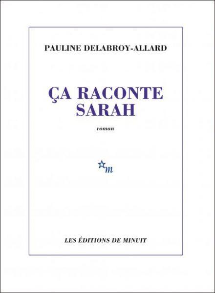 """alt=""""ca-raconte-sarah-pauline-delabroy-allard"""""""